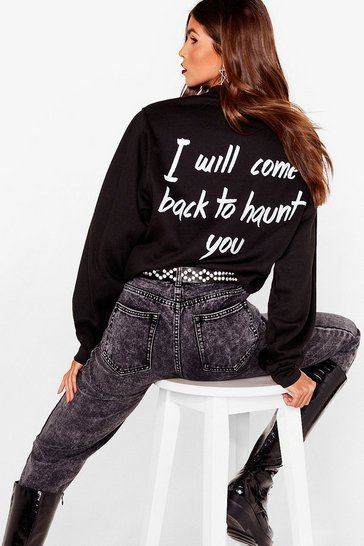 Black I Will Come Back to Haunt You Graphic Sweatshirt