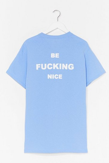 Blue Be Fucking Nice Graphic Tee
