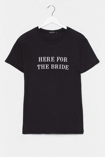 Black Here for the Bride Graphic Tee