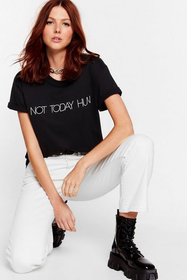 Black Not Today Hun Graphic Tee